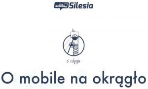 #MobileSilesia - szósta edycja konferencji o marketingu mobilnym i nowych technologiach