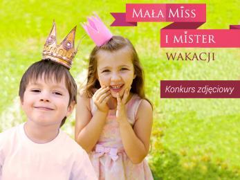 """Konkurs """"Mała Miss i Mister Wakacji"""" - przyślijcie zdjęcia!"""
