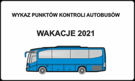 Wykaz punktów kontroli autobusów - wakacje 2021