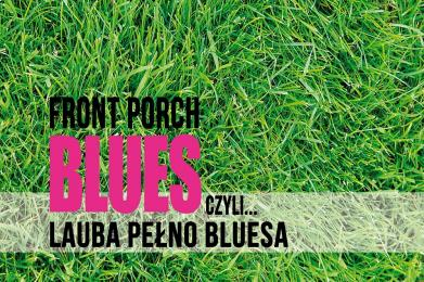 Festiwal Front Porch Blues czyli... Lauba Pełno Bluesa 2021